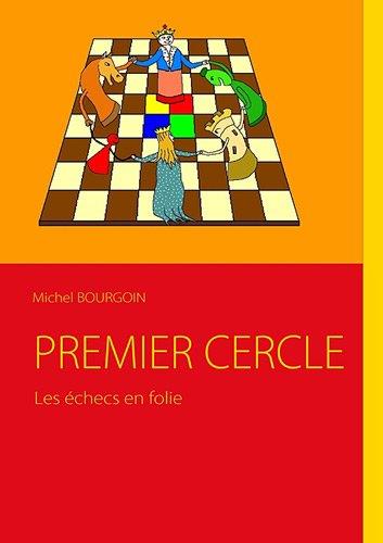 Premier cercle : Les échecs en folie