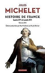 Histoire de France - tome 17 Louis XV et Louis XVI