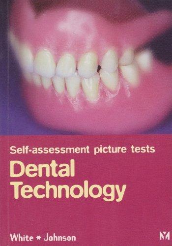 Self-Assessment Picture Test: Dental Technology by Graham E. White (1997-01-15)