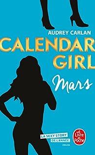 Calendar Girl, tome 3 : Mars par Audrey Carlan