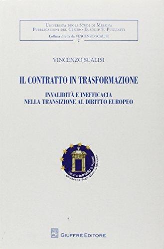 Il contratto in trasformazione. Invalidità e inefficacia nella transizione al diritto europeo (Univ. Messina-Centro Eurodip) por Vincenzo Scalisi