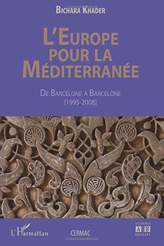 L'Europe pour la Méditerranée : De Barcelone à Barcelone (1995-2008)