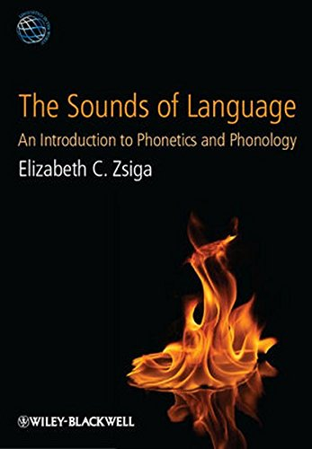 The Sounds of Language: An Introduction to Phonetics and Phonology (LAWZ - Linguistics in the World)