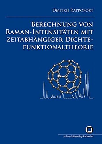 Berechnung von Raman-Intensitäten mit zeitabhängiger Dichtefunktionaltheorie