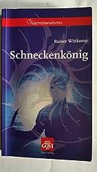 Schneckenkönig Kriminalroman / Rainer Wittkamp