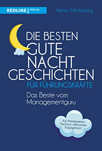 Die besten Gute-Nacht-Geschichten für Führungskräfte: Das Beste vom Managementguru