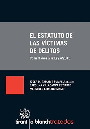 El Estatuto de las Víctimas de Delitos (Tratados, Comentarios y Practicas Procesales) por Carolina Villacampa Estiarte