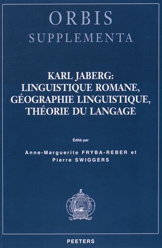 Karl Jaberg : linguistique romane, gographie linguistique, thorie du langage