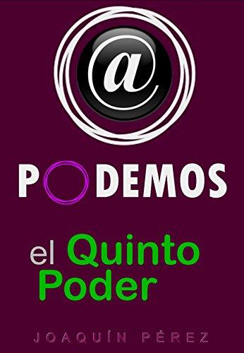 EL QUINTO PODER: Podemos y la Democracia Digital por JOAQUÍN PÉREZ