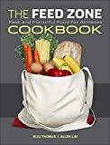 The Feed Zone Cookbook: Fast and Flavorful Food for Athletes - Biju Thomas