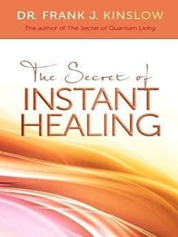The Secret of Instant Healing par [Kinslow, Frank J.]