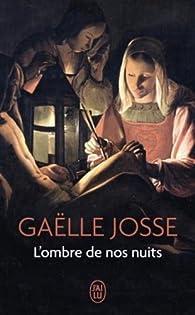 L'ombre de nos nuits par Gaëlle Josse