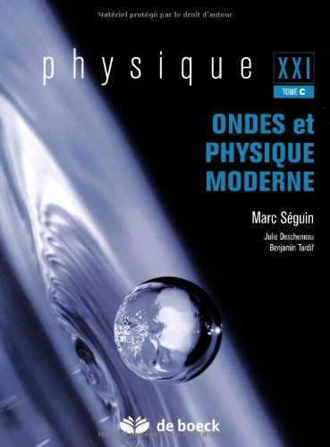 Physique XXI : Tome C, Ondes et physique moderne