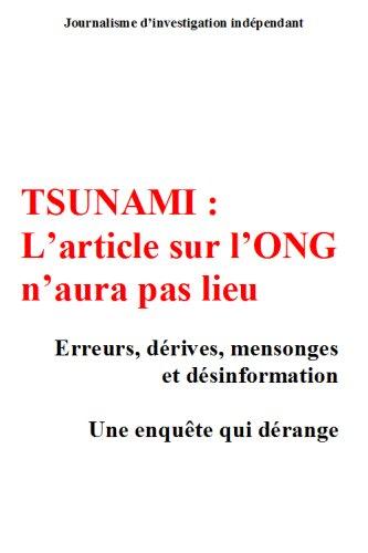TSUNAMI : L'article sur l'ONG n'aura pas lieu. Enquête sur des dérives de l'humanitaire.