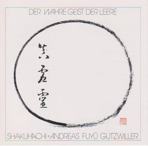 Shakuhachi/Geist der Leere (Shakuhachi Meditation Music)