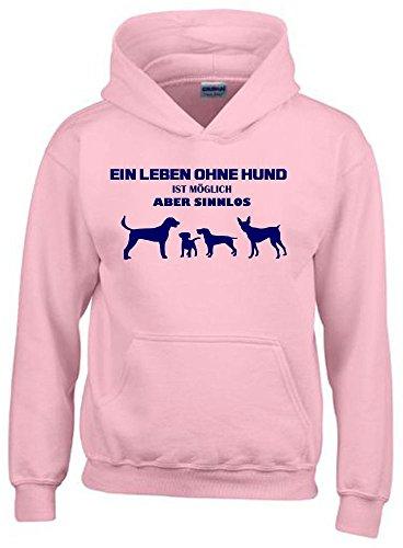 Ein Leben ohne HUND ist möglich - aber sinnlos ! ! Jungen und Mädchen Hunde Sweatshirt mit Kapuze HOODIE PINK, Gr.152cm (Rosa Damen T-shirt Cowboy)