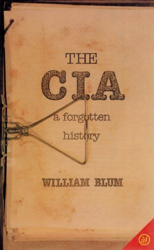 The CIA: Forgotten History by Blum, William (1986) Paperback