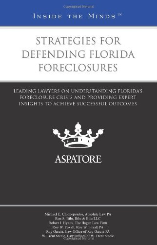 strategies-for-defending-florida-foreclosures-leading-lawyers-on-understanding-floridas-foreclosure-