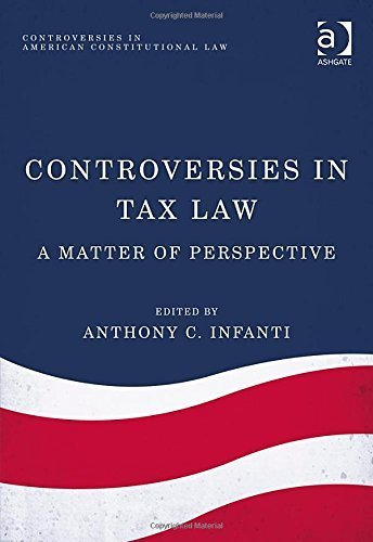 Controversies in Tax Law: A Matter of Perspective (Controversies in American Constitutional Law) (2015-04-28)