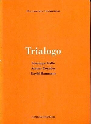 Trialogo. Giuseppe Gallo. Antony Gormley. David Hammons