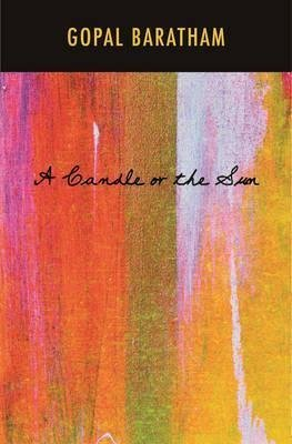 [A Candle or the Sun] (By (author) Gopal Baratham) [published: April, 2015]