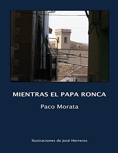 Mientras el Papa ronca por Paco Morata