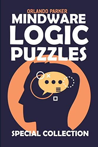 Mindware Logic Puzzles: Irupu Puzzles (Brainteaser Puzzles for Adults, Band 7)