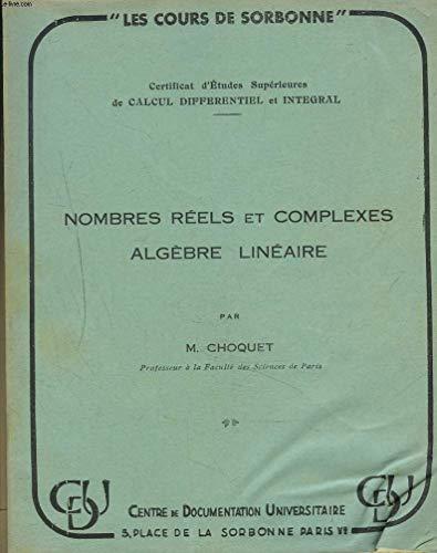 NOMBRES REELS ET COMPLEXES. ALGEBRE LINEAIRE. par M. CHOQUET