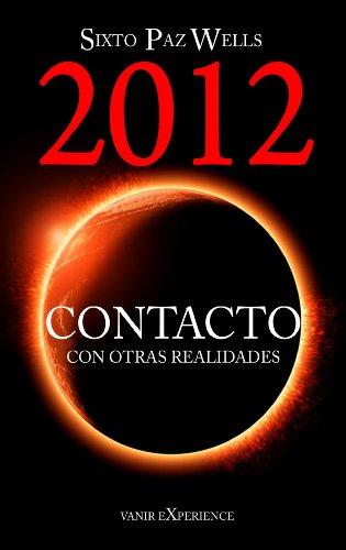 2012 Contacto con otras realidades por Sixto Paz Wells