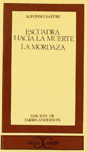 Escuadra hacia la muerte. La mordaza (Clasicos Castalia) (Clasicos Castalia) (Spanish Edition) by Alfonso Sastre (1975-05-10)