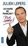 Les fautes de français ? : Plus jamais !