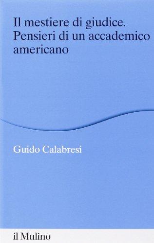 Il mestiere di giudice. Pensieri di un accademico americano. Alberico Gentili Lectures (Macerata, 19-21 marzo 2012)
