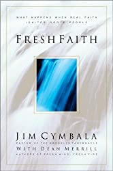 Fresh Faith: What Happens When Real Faith Ignites God's People by Jim Cymbala (1999-09-01)