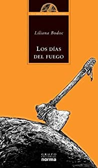 Los Dias del Fuego par Liliana Bodoc