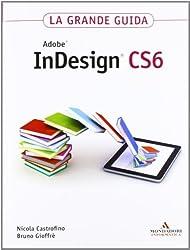 Adobe InDesign CS6. La grande guida