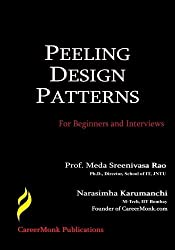 Peeling Design Patterns: For Beginners & Interviews (Design Interview Questions) by Narasimha Karumanchi (2013-07-25)