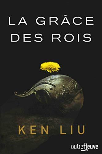 La Grâce des rois (1) par Ken LIU