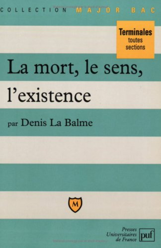 La mort, le sens, l'existence par Denis La Balme