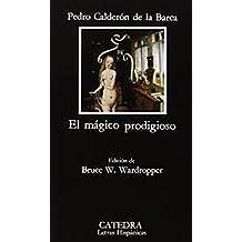 El mágico prodigioso (Letras Hispánicas)