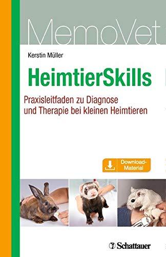 HeimtierSkills: Praxisleitfaden zu Diagnose und Therapie bei kleinen Heimtieren MemoVet (Medizin, Diagnose)