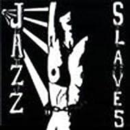Jazz Slaves