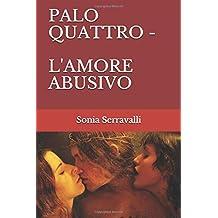 PALO QUATTRO: L'amore abusivo