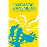 Fantastic Transmedia: Narrative, Play and Memory Across Science Fiction and Fantasy Storyworlds by C. Harvey (2015-05-28)