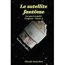 Le satellite fantôme - La guerre pour l'espace, tome 3