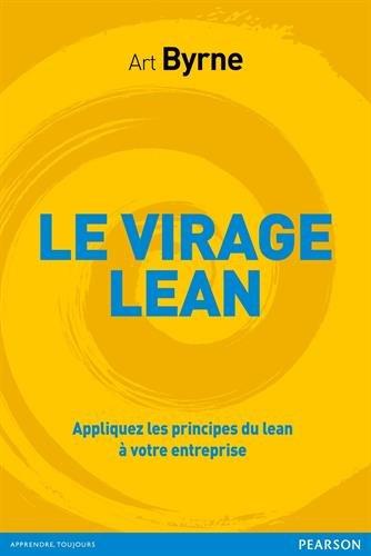 Le virage Lean : Appliquez les principes du Lean à votre entreprise