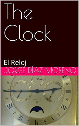 The Clock: El Reloj de [Díaz Moreno, Jorge]