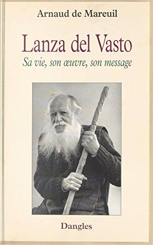 Livres gratuits en ligne Lanza del Vasto : sa vie, son œuvre, son message pdf