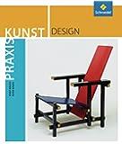 Praxis Kunst - Sekundarstufe II: Praxis Kunst: Design