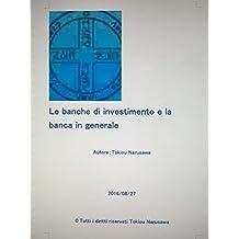 Le banche di investimento e la banca in generale (Spanish Edition)