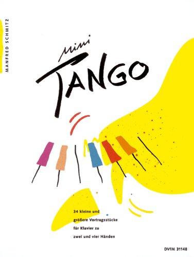 Klavier Einsame Das (Manfred Schmitz: MINI TANGO mit Bleistift -- 34 kleine und größere Vortragsstücke für Klavier zu zwei und vier Händen (Noten/sheet music))